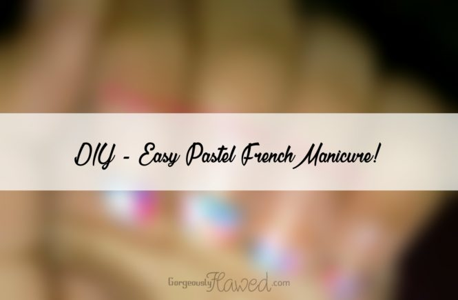 DIY - Easy Pastel French Manicure