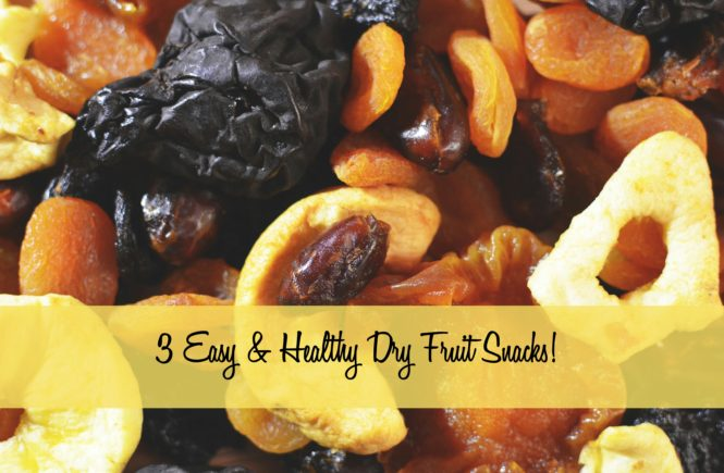 3 Easy & Healthy Dry Fruit Snacks!