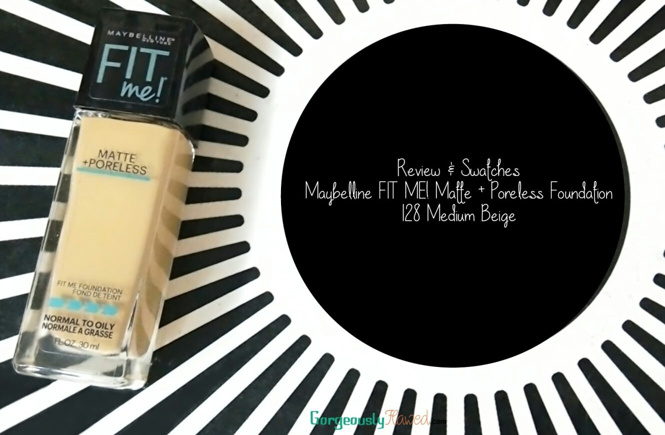 Review Swatches Maybelline Fit Me Matte Poreless Foundation 128 Medium Beige