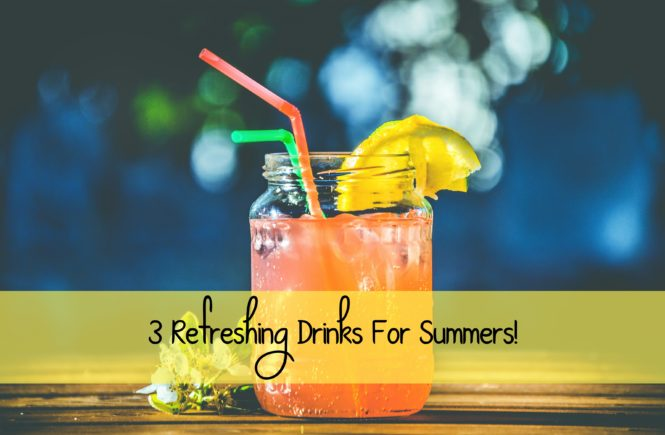 3 Refreshing Drinks For Summers!