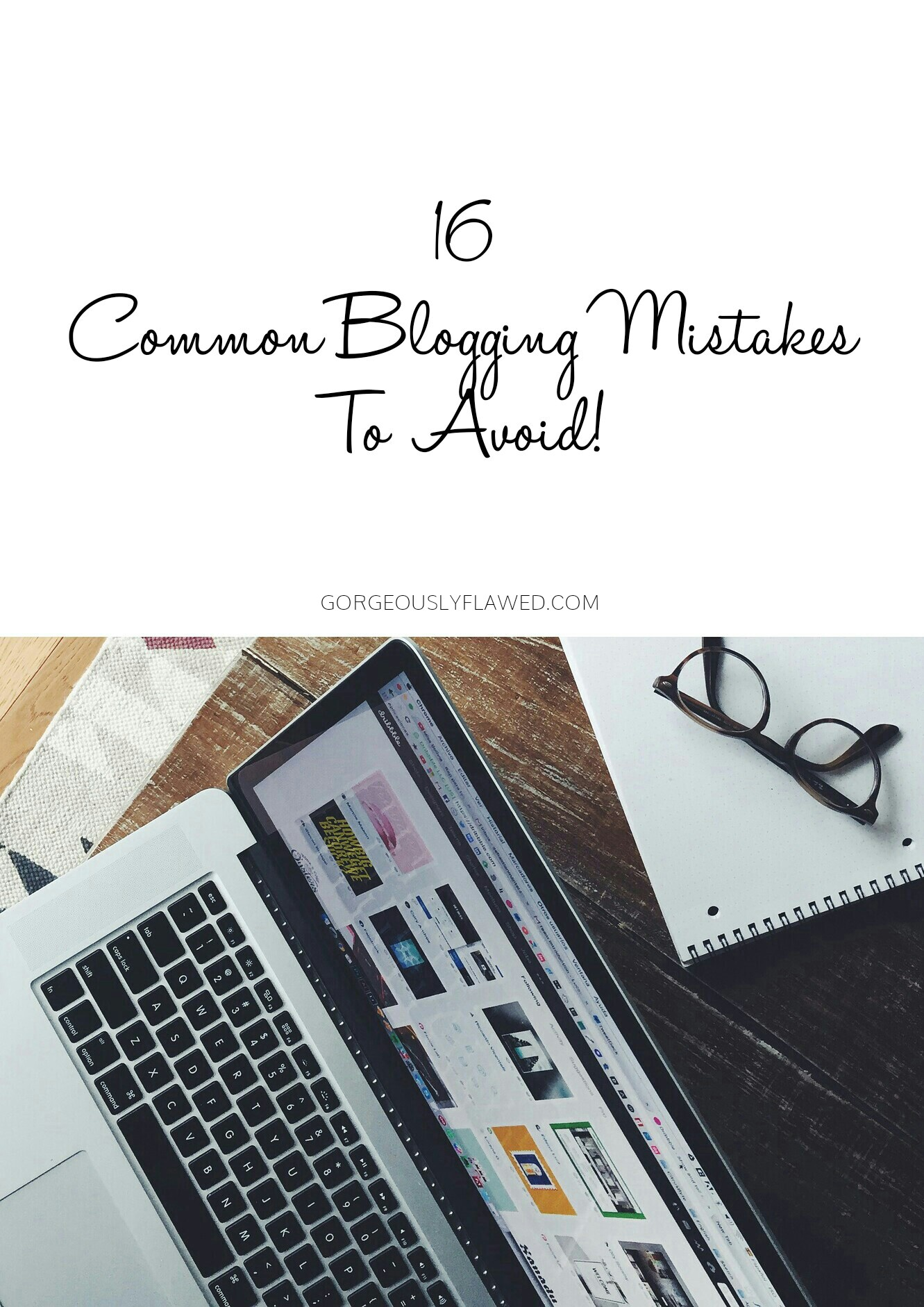 16 Common Blogging Mistakes To Avoid! 1