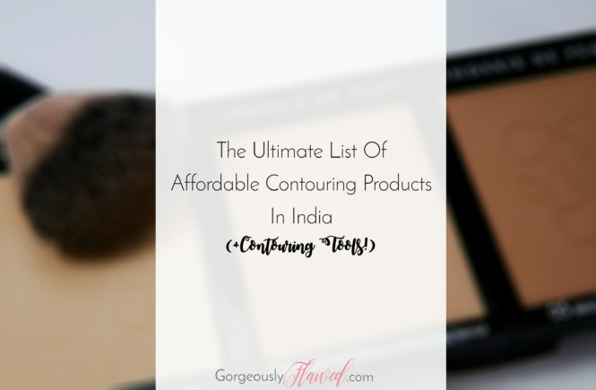 The Ultimate List Of Affordable Contouring Products In India