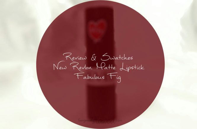New Revlon Matte Lipstick Fabulous Fig