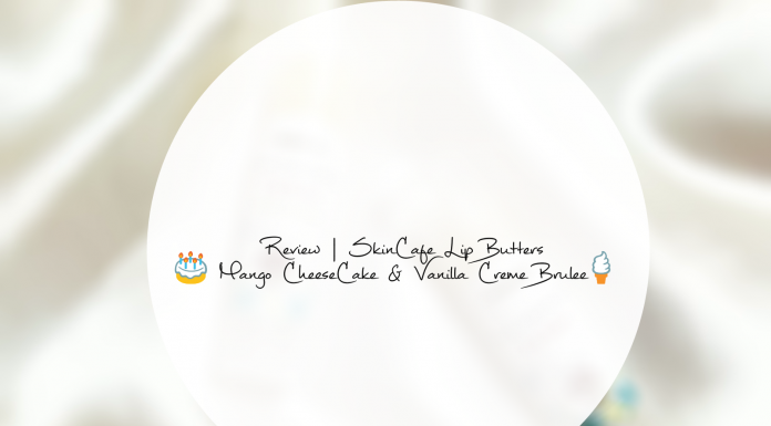 Review | SkinCafe Lip Butters - Mango CheeseCake & Vanilla Creme Brulee