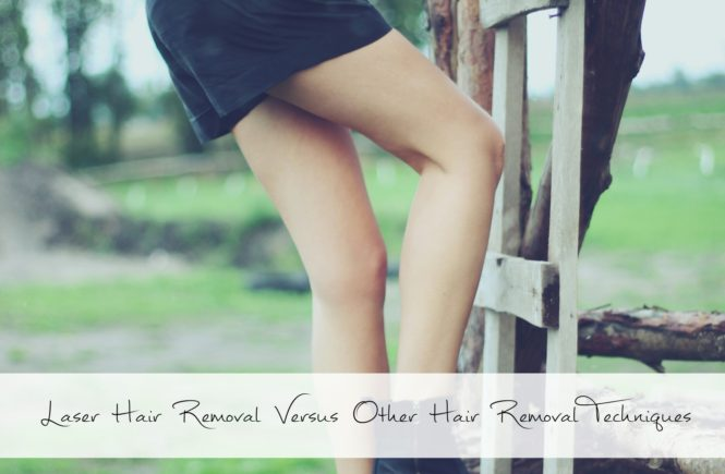 Laser Hair Removal Versus Other Hair Removal Techniques