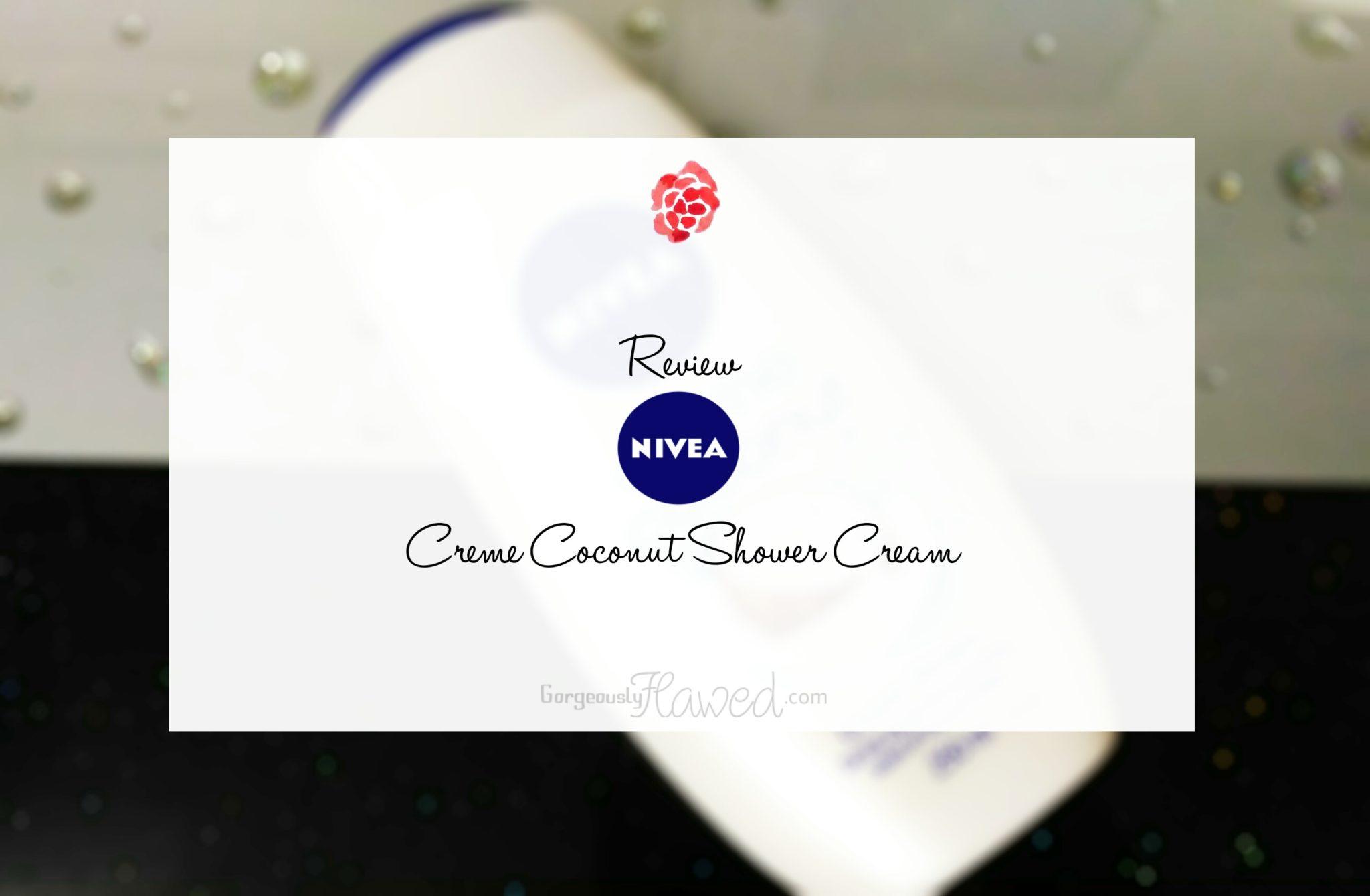 Review | Nivea Creme Coconut Shower Cream