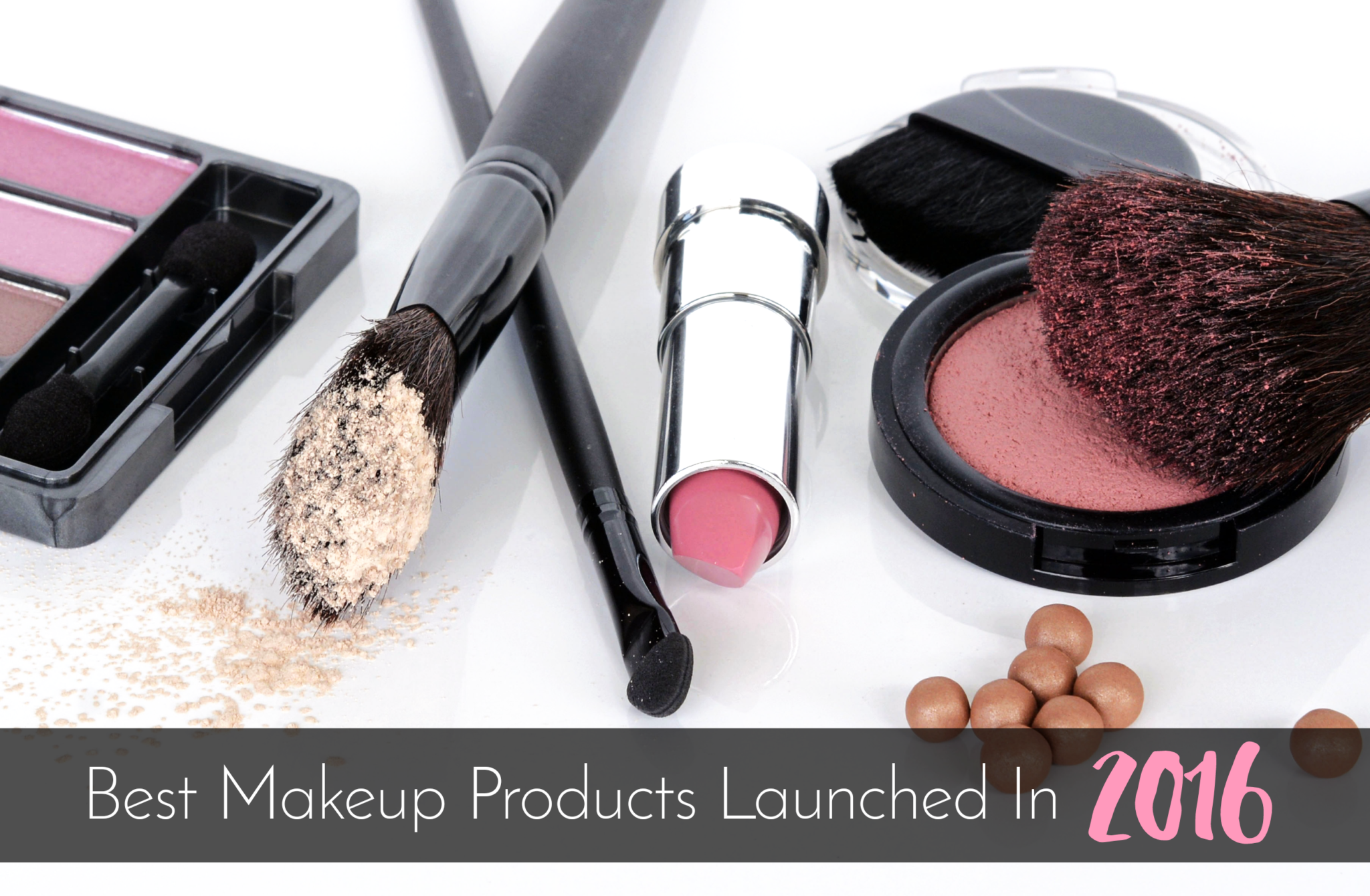 Best Makeup Products Launched In 2016