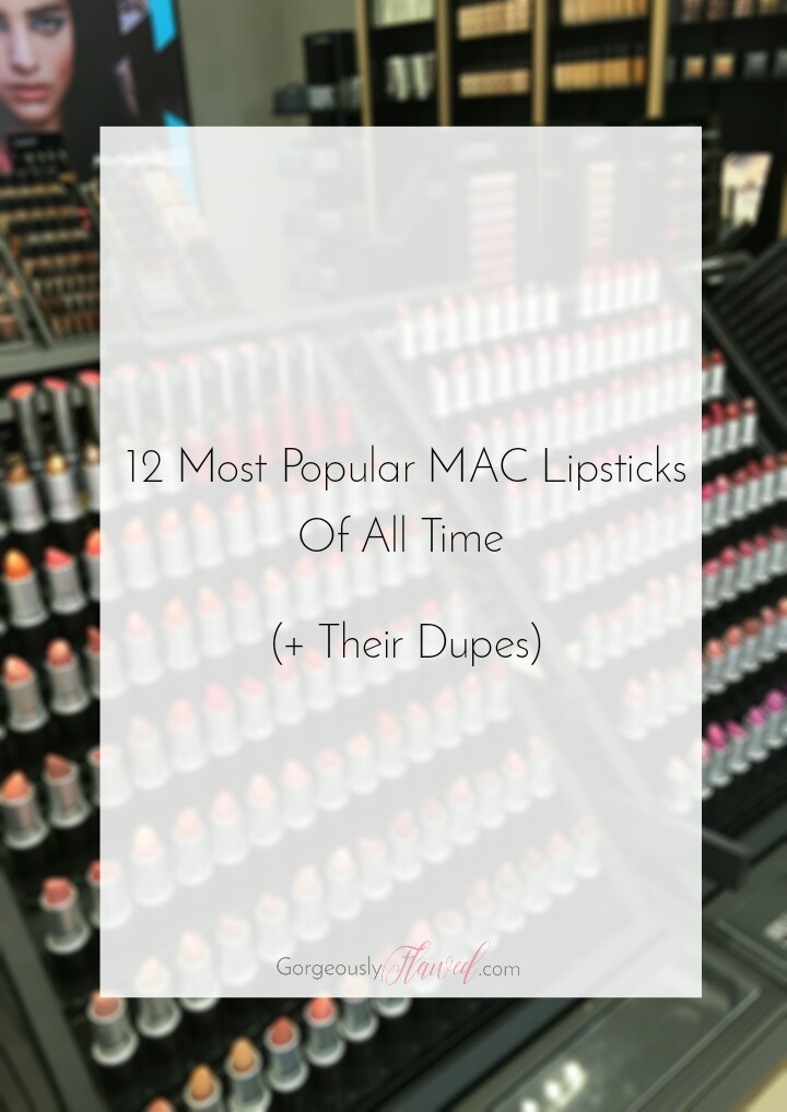 12+ Most Popular MAC Lipsticks Of All Time (+ Their Affordable Dupes) 2