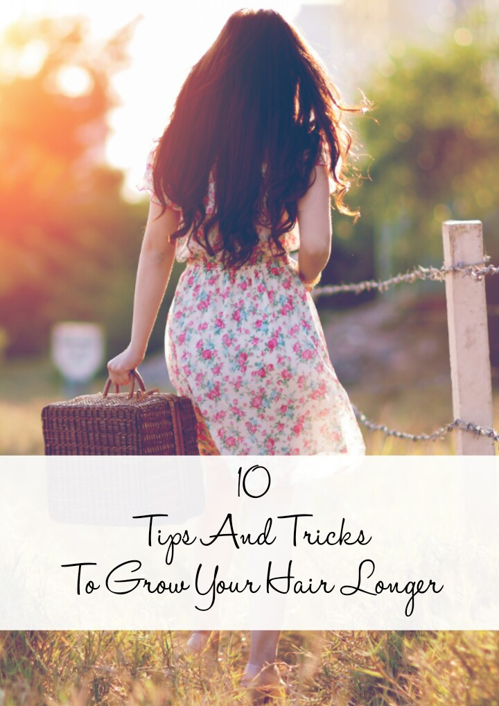 10 Tips And Tricks To Grow Your Hair Longer
