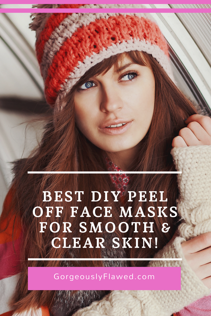 Best Diy Peel Off Face Masks For Smooth Clear Skin
