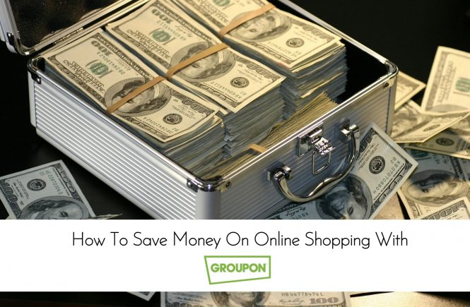 How To Save Money On Online Shopping With Groupon Coupons