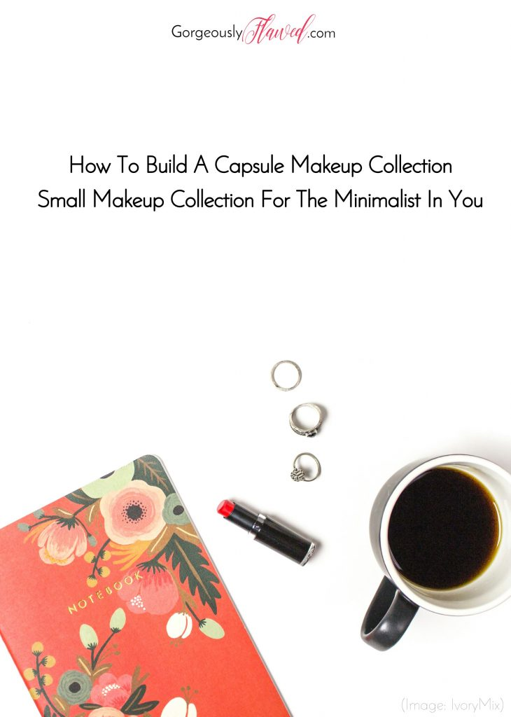 How To Build A Capsule Makeup Collection | Small Makeup Collection For The Minimalist In You 1