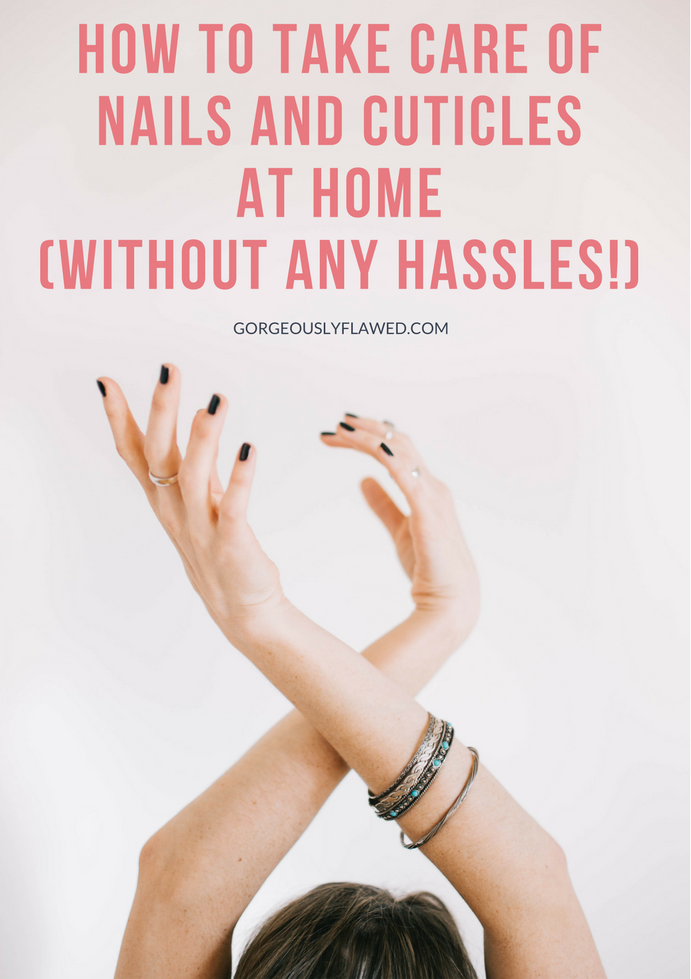How To Take Care Of Nails And Cuticles At Home (without any hassles!)