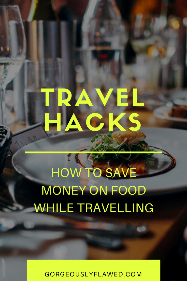 Travel Hacks | How To Save Money On Food While Travelling