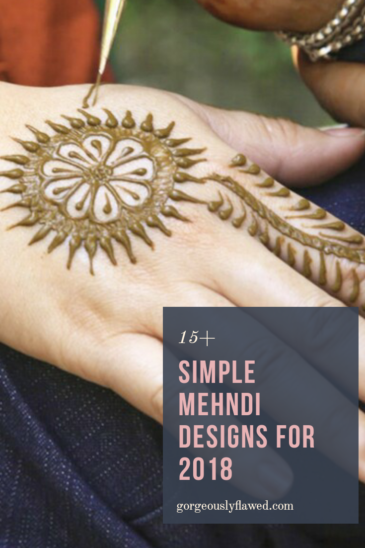 15+ Simple Mehndi Designs For 2018 That You Should Try