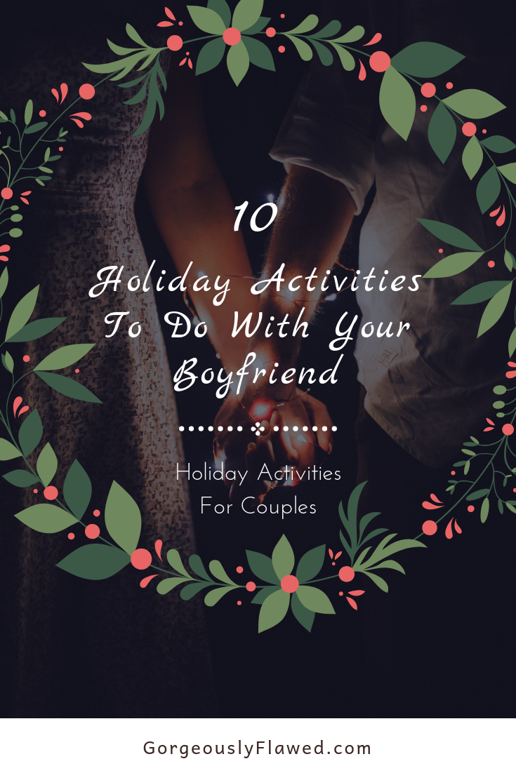 10 Holiday Activities to Do With Your Boyfriend | Holiday Activities for Couples 1
