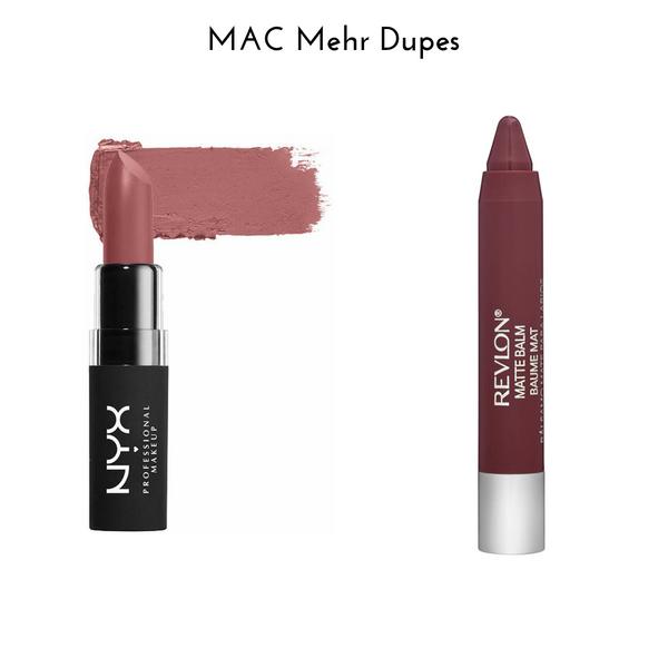 MAC Mehr Dupes