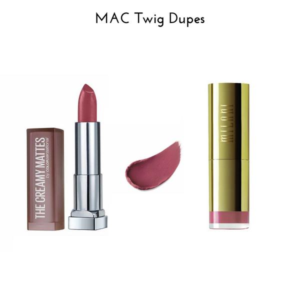 MAC Twig Dupes
